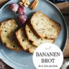 bananenbrot, kochbuch, bananenbrot rezept, bananenbrot vegan, bananenbrot ohne Zucker, callwey