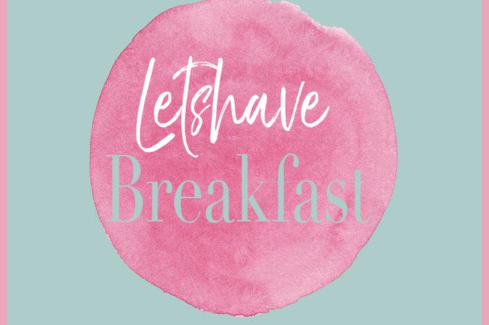 letshavebreakfast.de mein Foodblog auf dem ich meine Rezepte und Ideen mit Euch teile